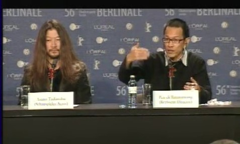 Press Conference    Tuesday Feb 14, 2006    Wouter Barendrecht (Producer) Christopher Doyle (Director of Photography) Asano Tadanobu Actor) Pen-ek Ratanaruang (Director) Mitsuishi Ken (Actor) Prabda Yoon (Script) Michael J. Werner (Producer) Host: Anatol Weber